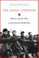 *THE EAGLE UNBOWED <br>Poland and Poles in the Second World War